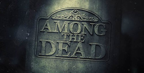 Among The Dead - Project for After Effects (Videohive)